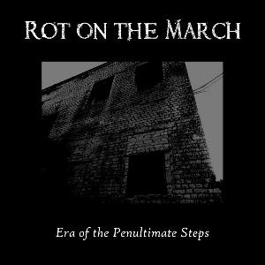 Shadowplay Release: ROT ON THE MARCH 'Era of the Penultimate Steps'